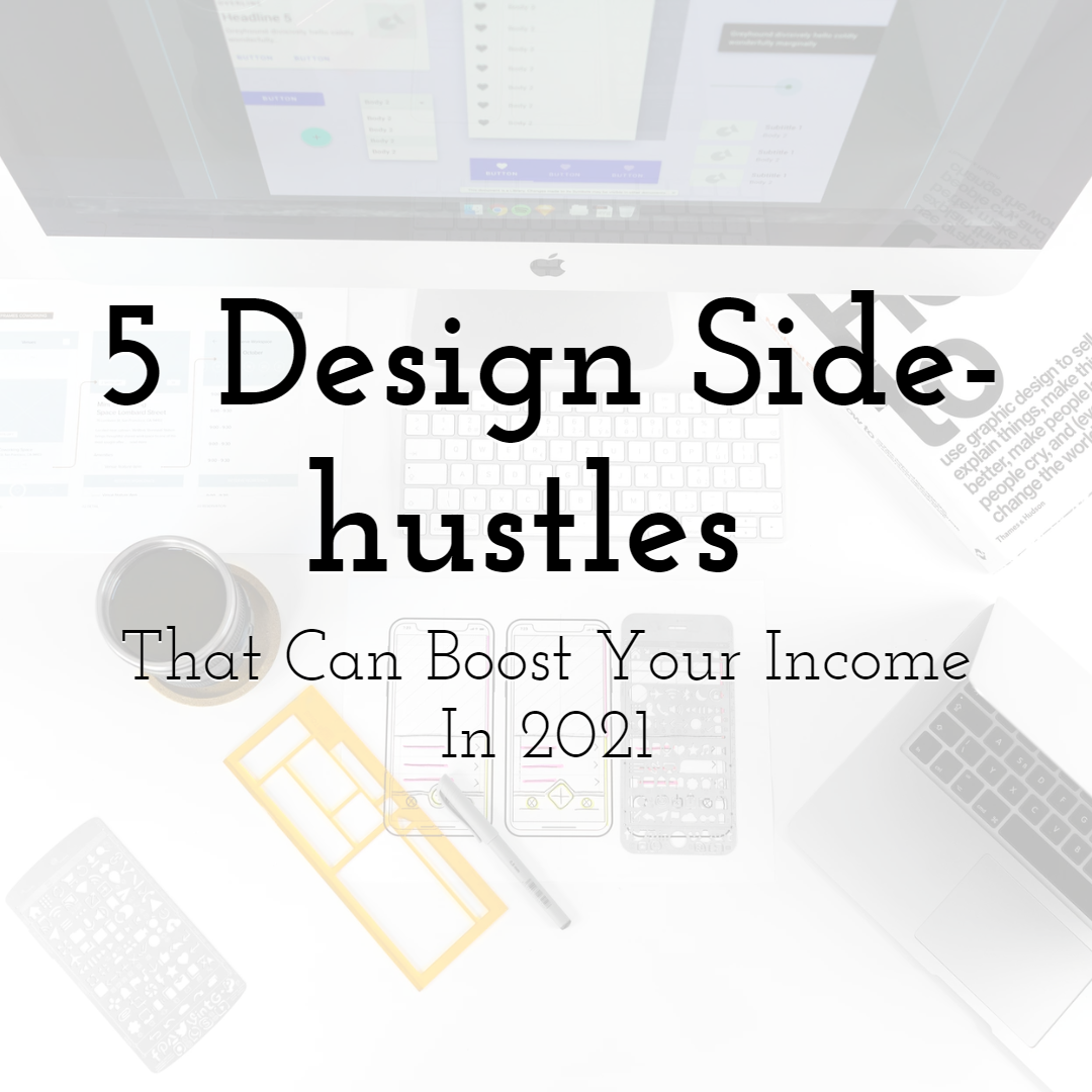 5 Design Side-hustles That Can Boost Your Income In 2021