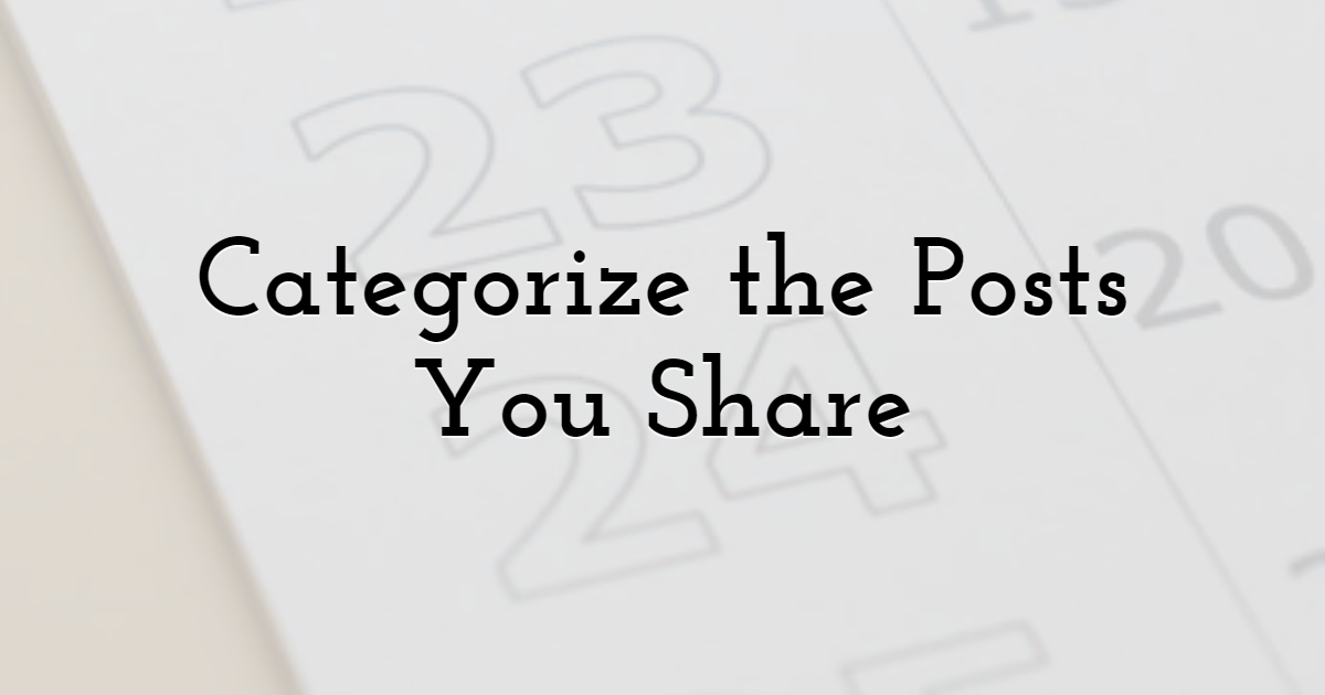 Categorize the Posts You Share