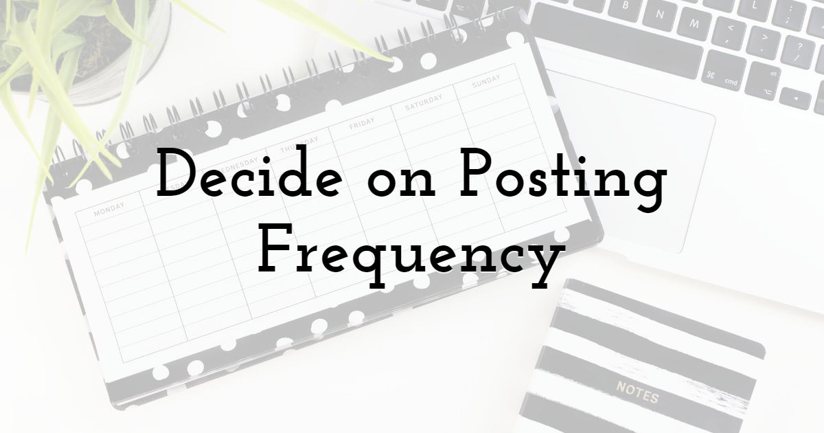 Decide on Posting Frequency
