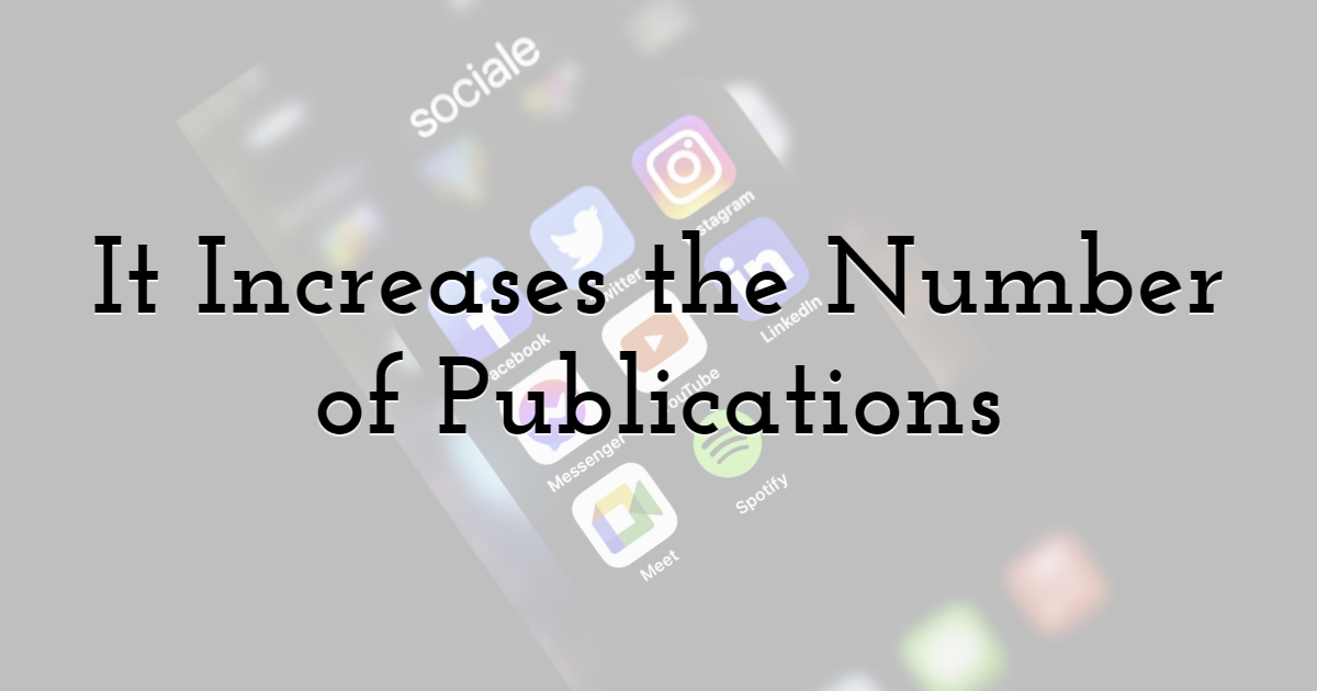 It Increases the Number of Publications