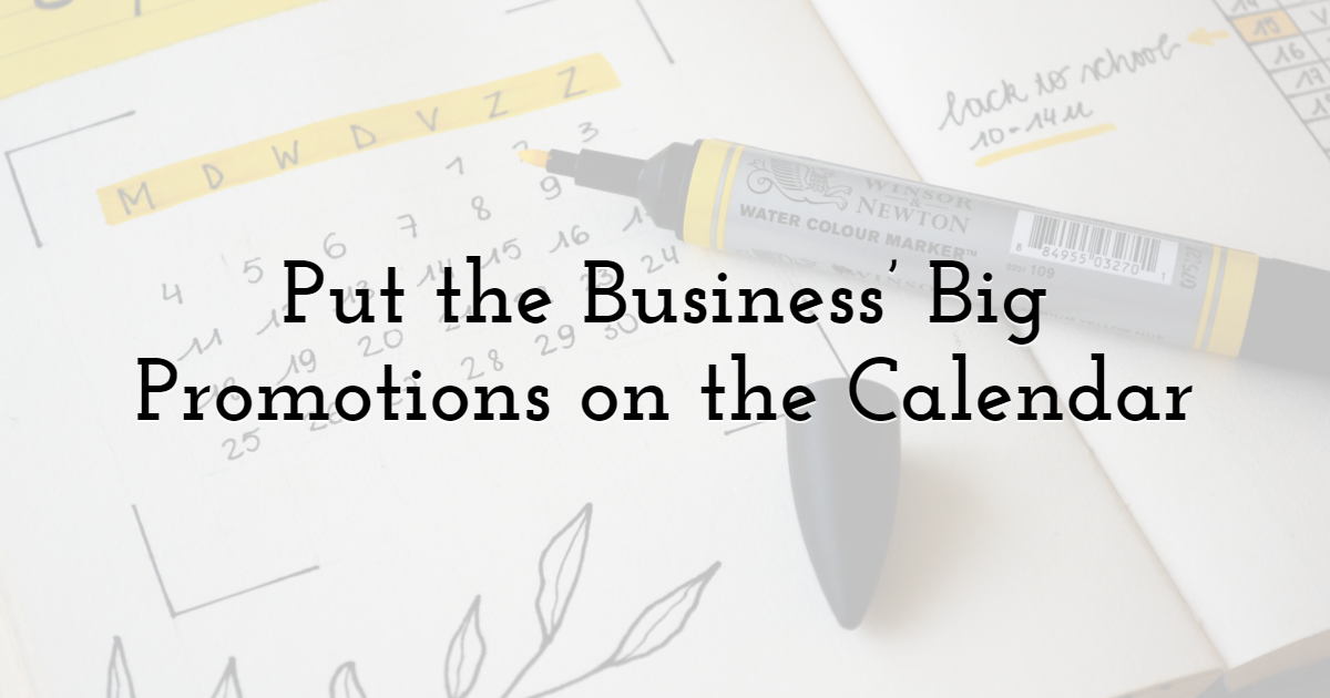 Put the Business' Big Promotions on the Calendar