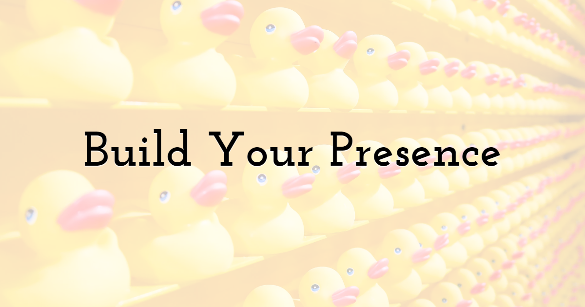 Build Your Presence