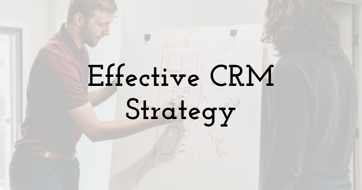 Effective CRM Strategy