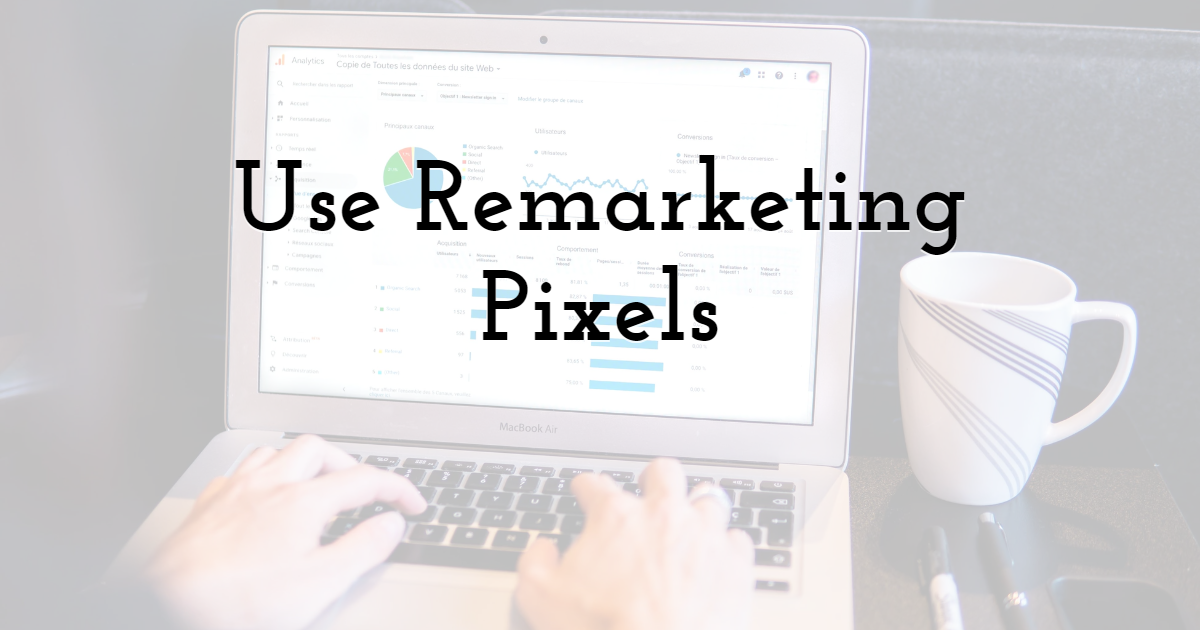 Use Remarketing Pixels