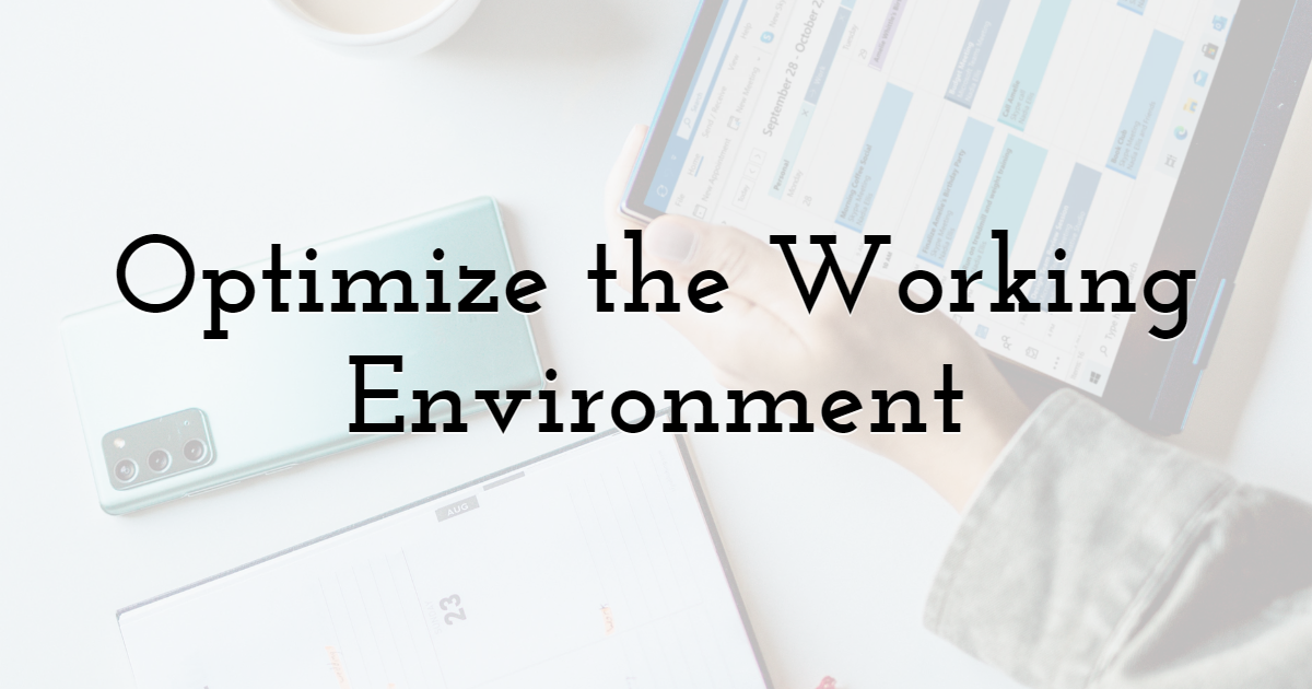 Optimize the Working Environment