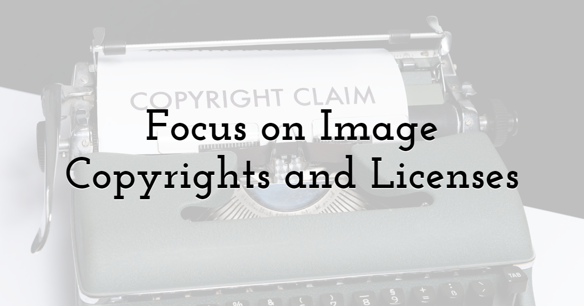 Focus on Image Copyrights and Licenses to Avoid Getting Banned