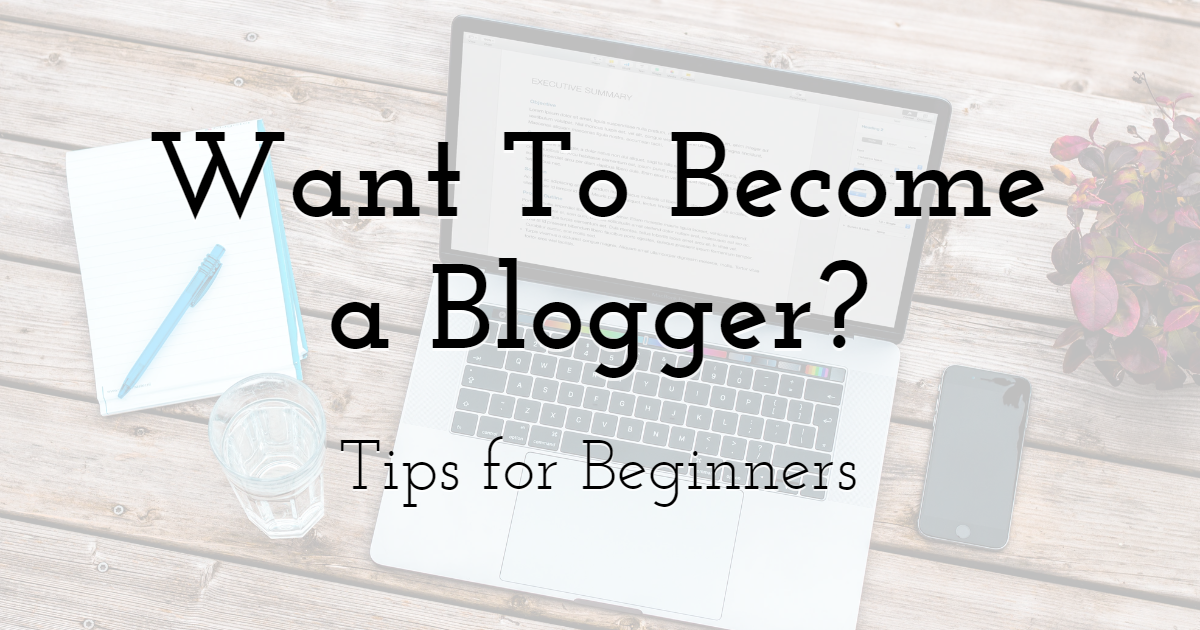 Want To Become a Blogger?