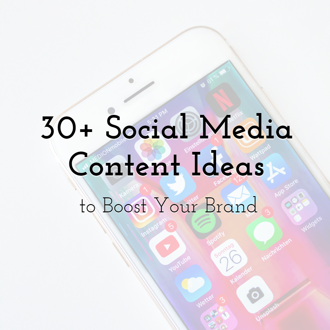 30+ Social Media Content Ideas to Boost Your Brand