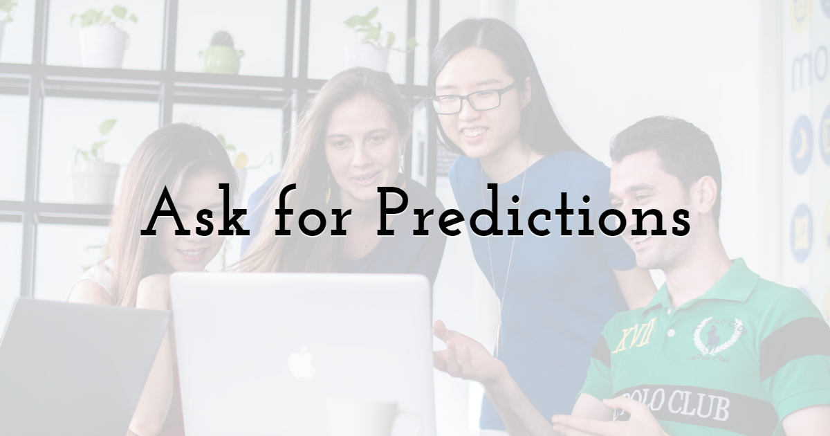 Ask for Predictions