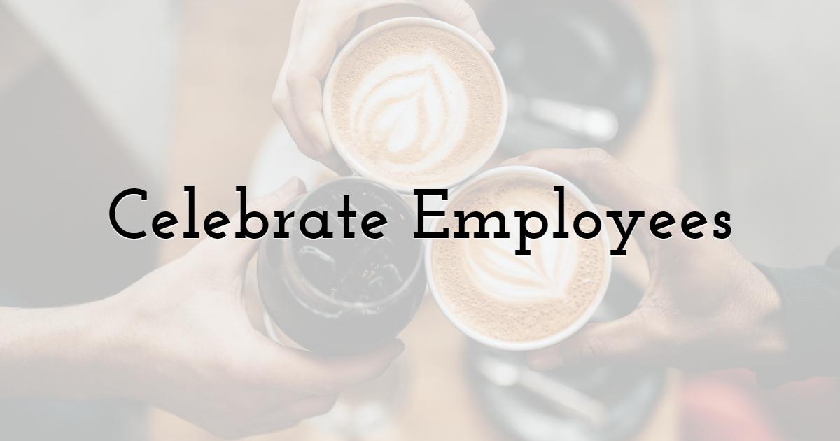 Celebrate Employees