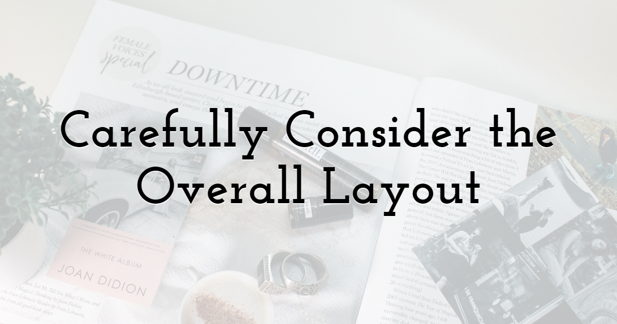 Carefully Consider the Overall Layout