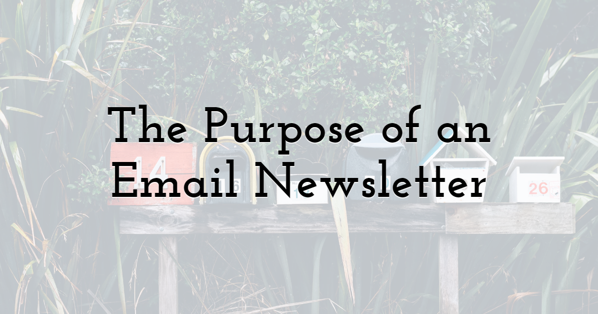 The Purpose of an Email Newsletter