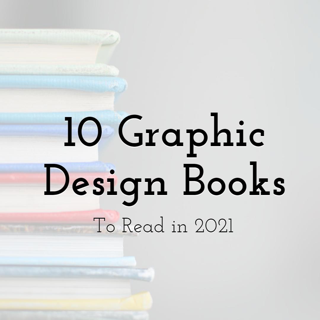10 Graphic Design Books To Read in 2021
