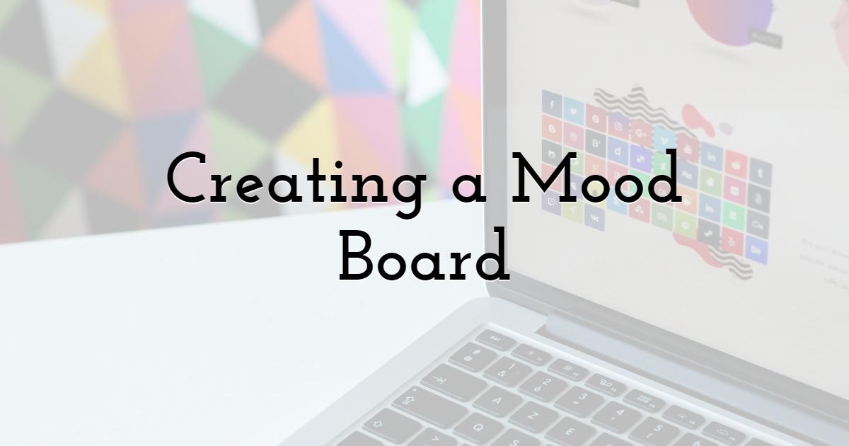Creating a Mood Board