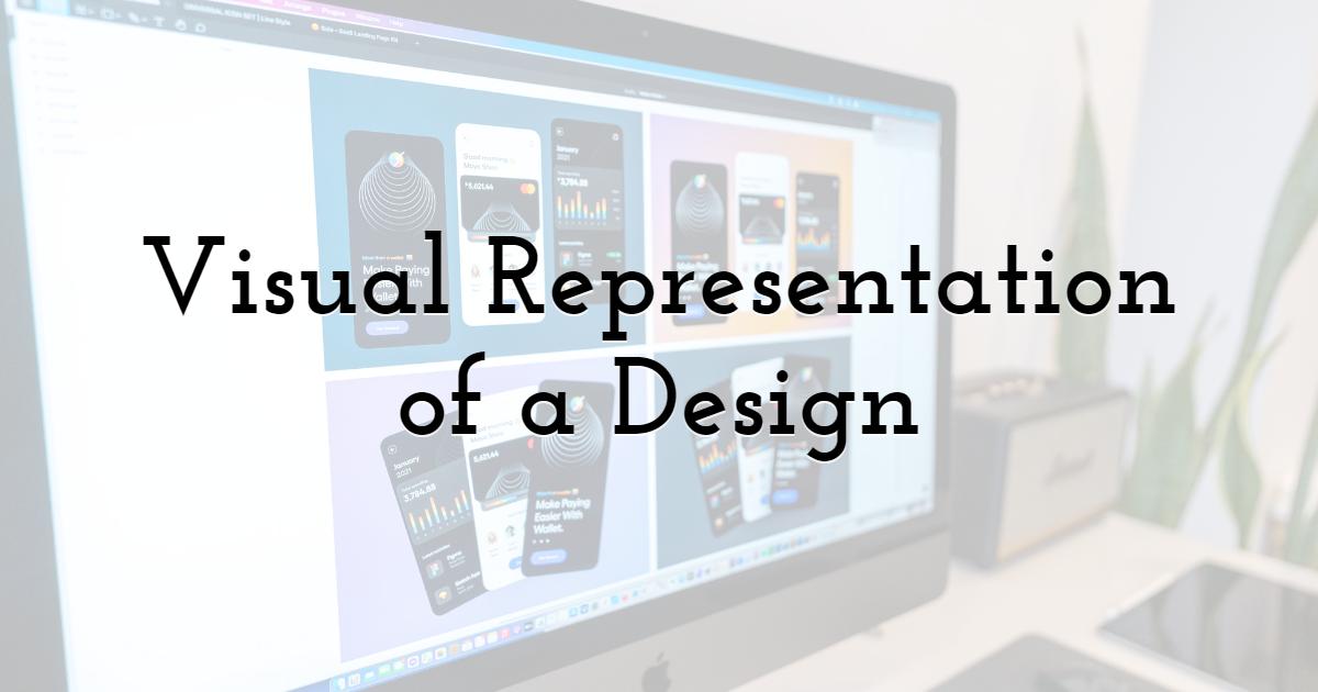 Visual Representation of a Design