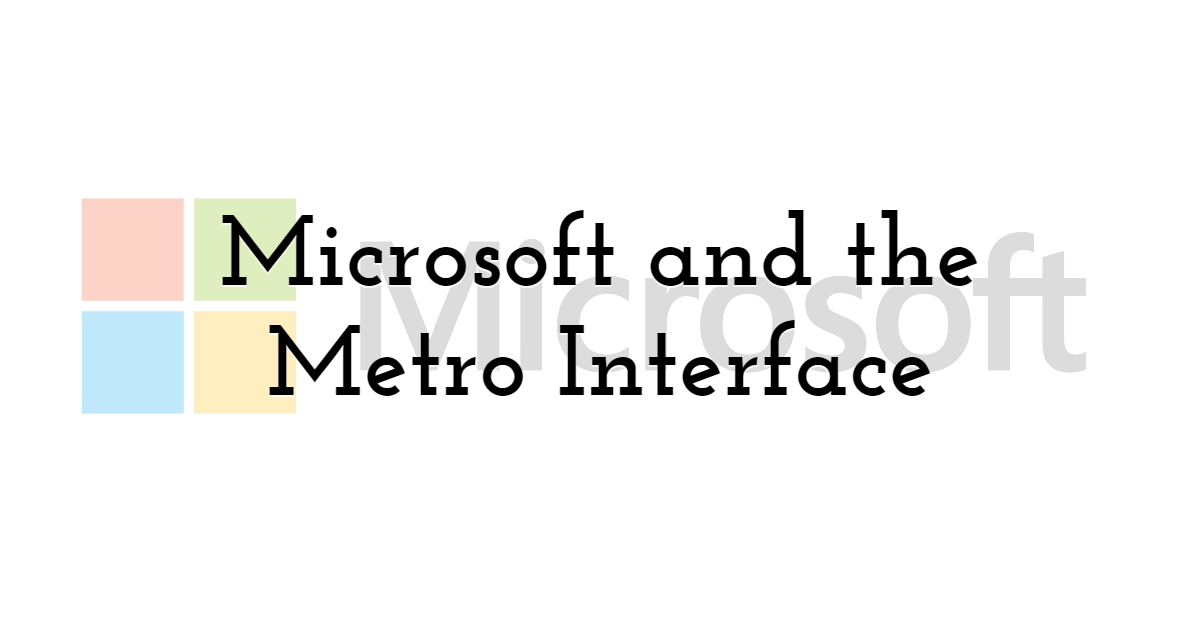 Microsoft and the Metro Interface