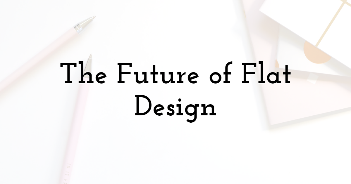 The Future of Flat Design