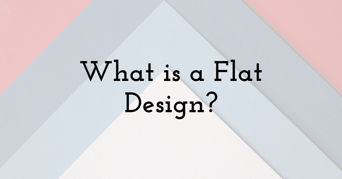 What is a Flat Design?