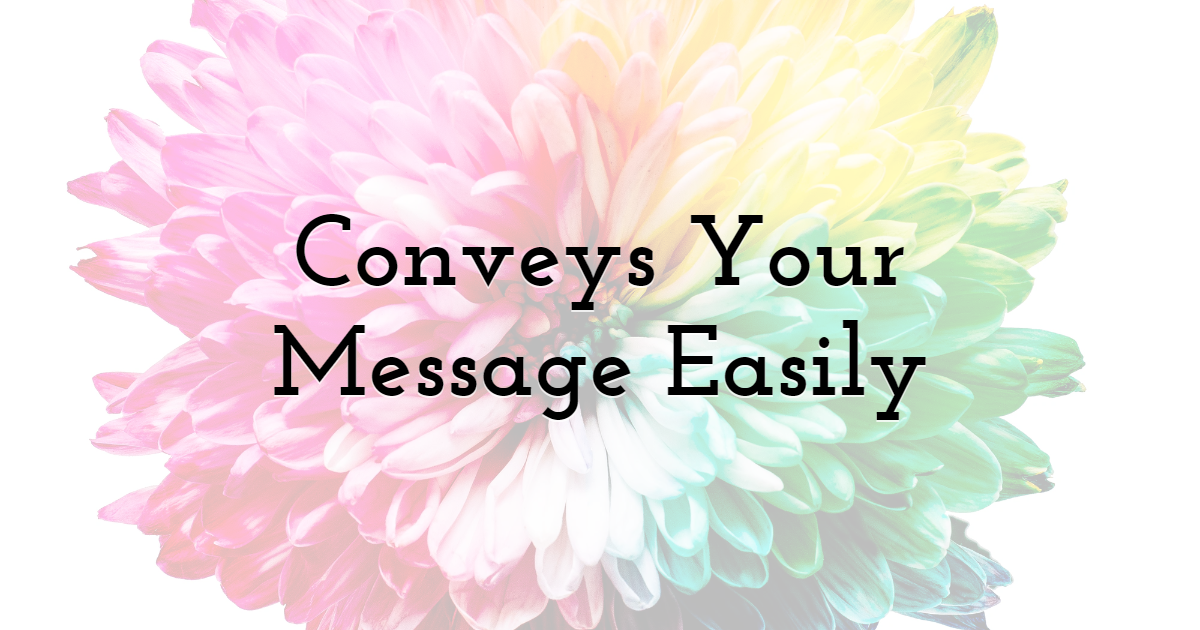Conveys Your Message Easily