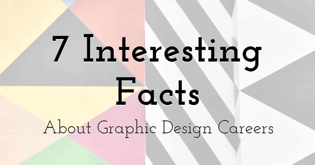 7 Interesting Facts About Graphic Design Careers