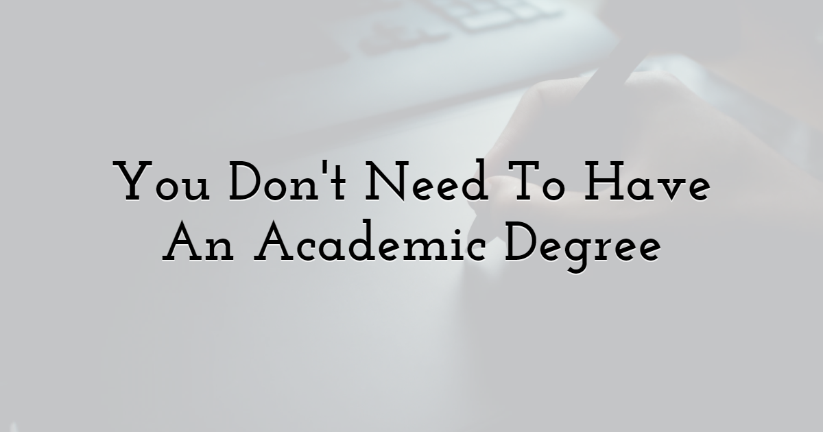You Don't Need To Study Five Years To Be A Graphic Designer And Have An Academic Degree