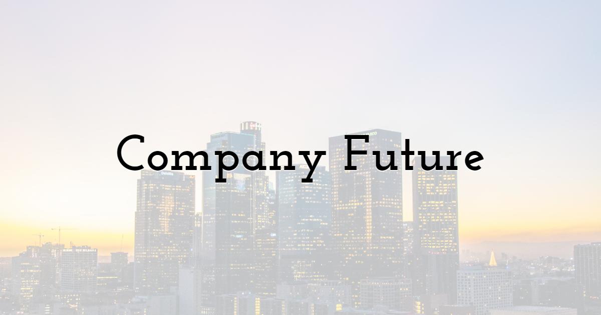 Company Future