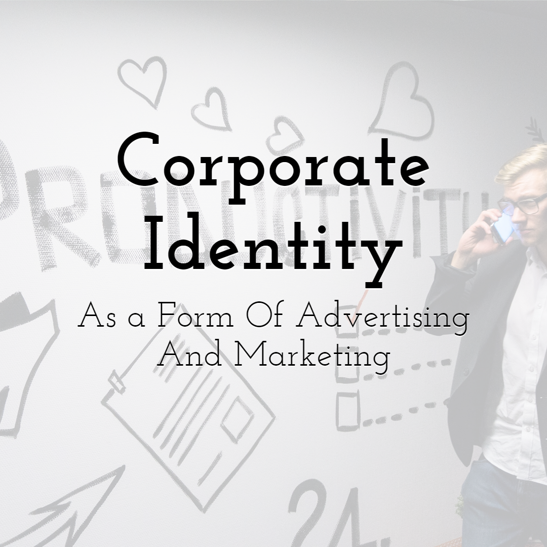 Corporate Identity As a Form Of Advertising and Marketing