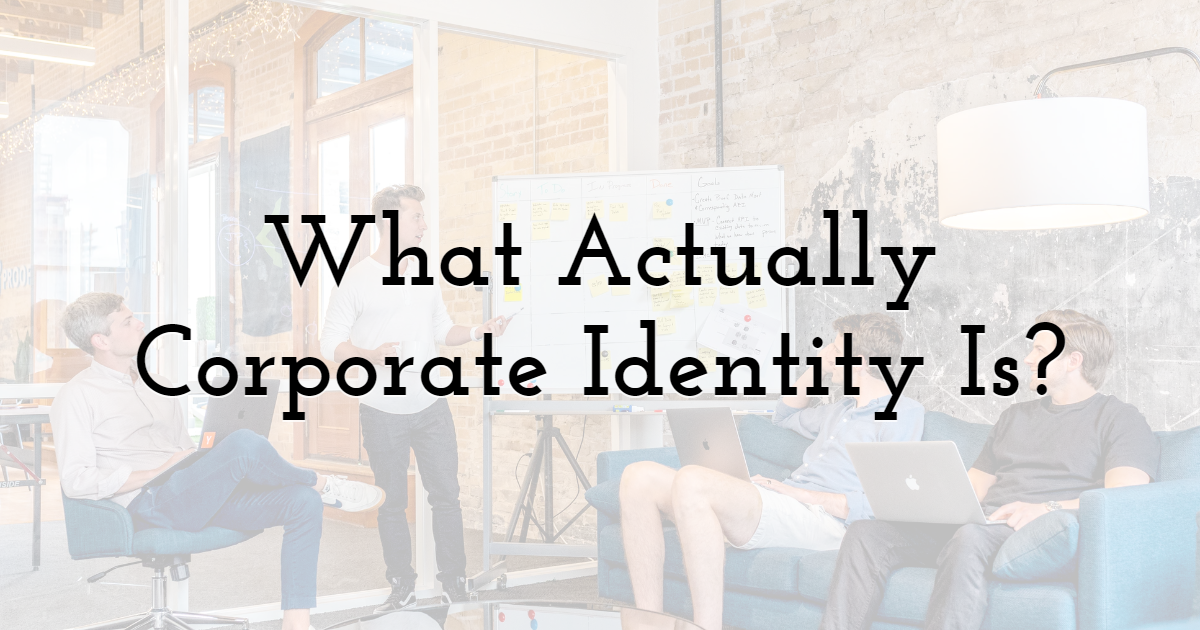 What Actually Corporate Identity Is?