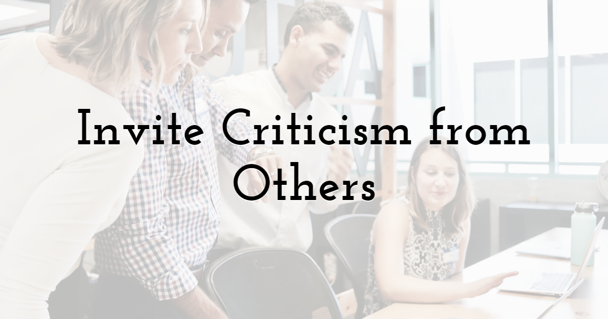 Invite Criticism from Others