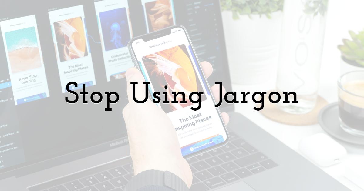 Stop Using Jargon