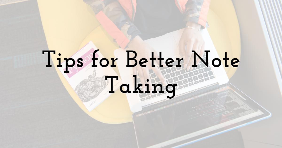 Tips for Better Note Taking