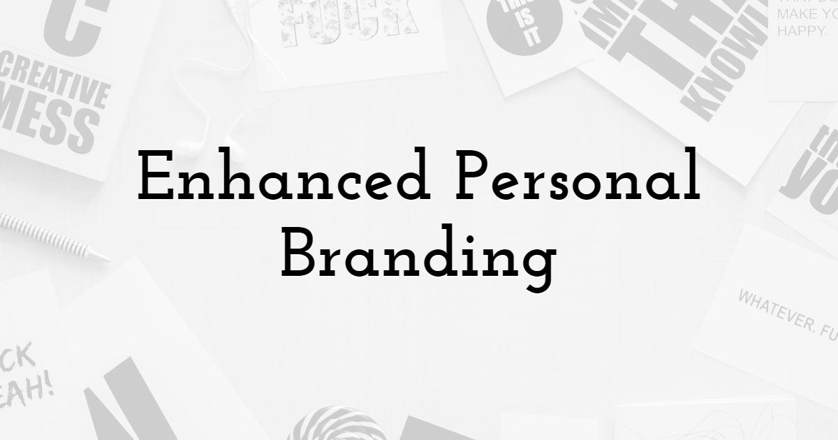Enhanced Personal Branding