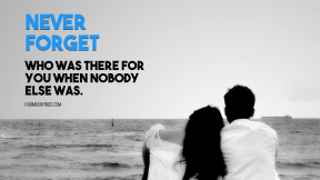 Poster template easy to customize with PixTeller Editor - Never forget who was there for you when nobody else was #quote #saying #poster